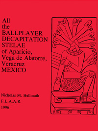 All the Ballplayer Decapitation Stelae of Aparicio, Vega de Alatorre, Veracruz Mexico, by Nicholas Hellmuth